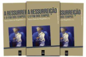 Publicações: Apresentação da obra «A Ressurreição e o fim dos tempos»