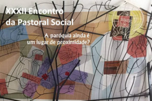 Pastoral Social: Encontro sobre «A paróquia ainda é um lugar de proximidade?»
