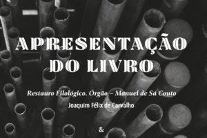 Publicações: Apresentação da obra «Restauro Filológico. Órgão Manuel de Sá Couto»