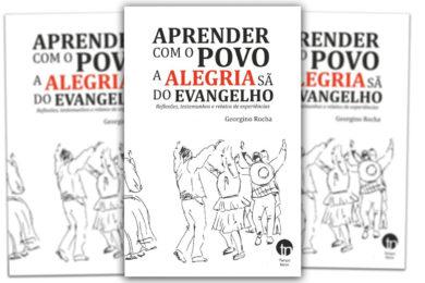 Publicações: Lançamento do livro «Aprender com o povo a alegria sã do Evangelho»