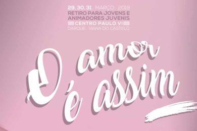 Viana do Castelo: Retiro para jovens sobre «O amor é assim»