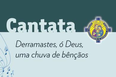 Vida Consagrada: Cantata «Derramaste, ó Deus, uma chuva de bênçãos»