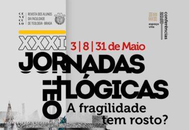 Braga: Jornadas Teológicas sobre «A Fragilidade tem rosto?»