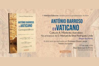Publicações: Lançamento da obra «António Barroso e o Vaticano – Correspondência»
