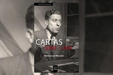 Publicações: Lançamento da obra «Cartas sobre a Dor» de Emmanuel Mounier