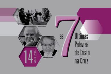 Braga: Basílica dos Congregados apresenta «As Se7e Últimas Palavras de Cristo»  (c/vídeo)