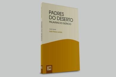 UCP: Debate sobre o livro «Padres do Deserto. Palavras do Silêncio»