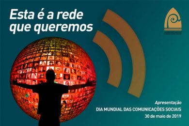 Media: «Esta é a rede que queremos» dá mote à apresentação do Dia Mundial das Comunicações Sociais 2019