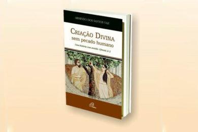 Publicações: Padre Armindo Vaz lança livro «Criação Divina sem pecado humano»