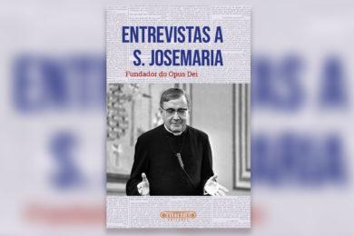 Publicações: «Entrevistas a São Josemaria» em livro