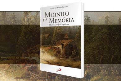 Publicações: Lançamento da obra «Moinho da Memória»