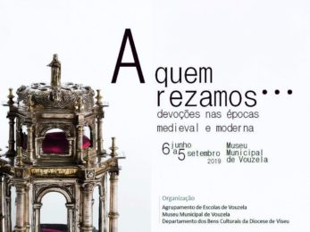 Vouzela: Exposição «A quem rezamos devoções nas épocas medieval e moderna»