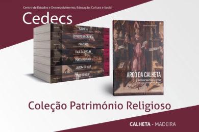Funchal: Coleção sobre o património religioso do concelho da Calheta