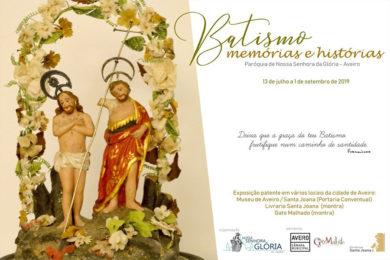 Aveiro: Exposição «Batismo: memórias e histórias»