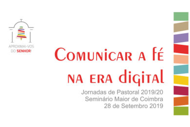 Coimbra: Jornadas de pastoral sobre «Comunicar a fé na era digital»