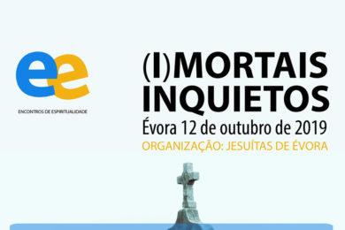 Jesuítas: Encontro de espiritualidade sobre «(I)mortais Inquietos»