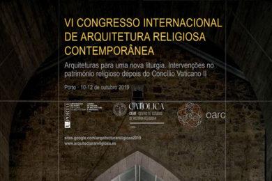 Igreja/Património: Congresso Internacional de Arquitetura Religiosa Contemporânea