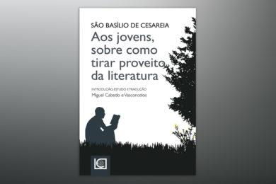 Publicações: Apresentação da obra «Aos jovens, sobre como tirar proveito da literatura»