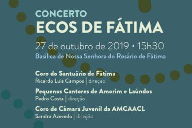 Igreja/Música: Santuário da Cova da Iria promove terceira edição dos «Ecos de Fátima»