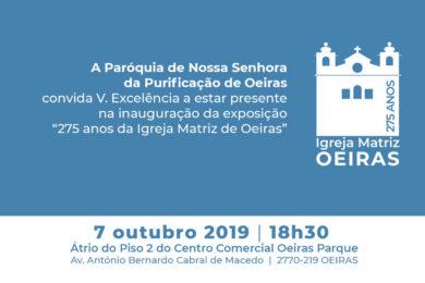 Igreja/Cultura: Inauguração da exposição «275 anos da Igreja Matriz de Oeiras»