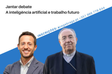 Braga: ACEGE promove debate sobre «A inteligência artificial e trabalho futuro»