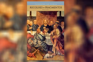 Publicações: Lançamento da obra «Recolhei os Fragmentos» de D. Teodoro de Faria