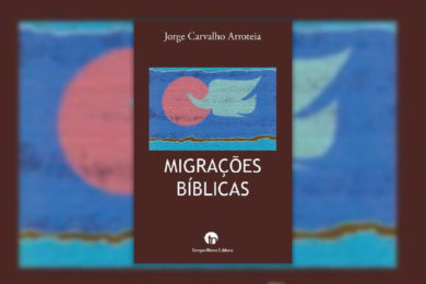 Publicações: Apresentação do livro «Migrações Bíblicas» de Jorge Arroteia