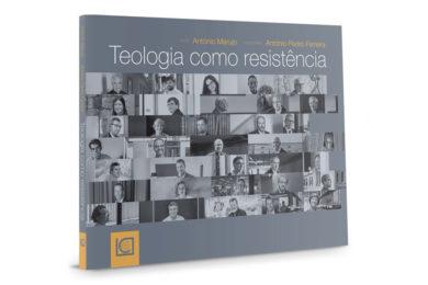 Publicações: Lançamento da obra «Teologia Como Resistência» de António Marujo